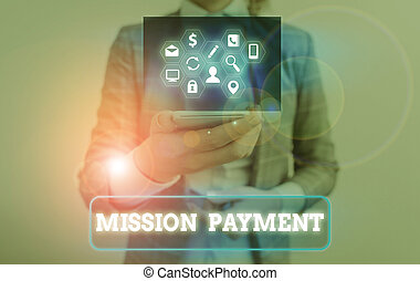 Conceptual hand writing showing Mission Payment. Business ...
