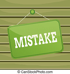Conceptual hand writing showing Mistake. Business photo text...