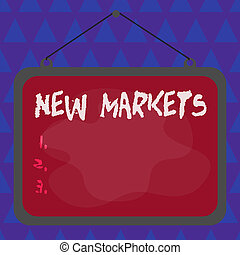 Conceptual hand writing showing New Markets. Business photo ...