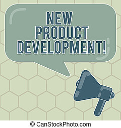 Conceptual hand writing showing New Product Development. Business photo text Process of bringing a new product to the marketplace Megaphone and Rectangular Color Speech Bubble with Reflection.