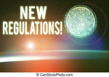 Conceptual hand writing showing New Regulations. Business photo text rules made government order control something done Elements of this image furnished by NASA.