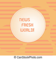 Conceptual hand writing showing News Fresh World. Business photo text newly received information especially about recent events Round Shape with Horizontal Lines Color Halftone Striped Circle.