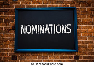 Conceptual hand writing showing Nominations. Business photo showcasing Suggestions of someone or something for a job position or prize Framed hang black board study class brick wall background