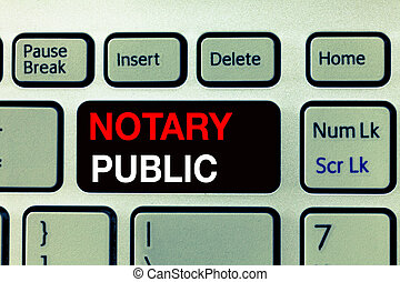 Conceptual hand writing showing Notary Public. Business photo text Legality Documentation Authorization Certification Contract