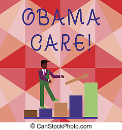 Conceptual hand writing showing Obama Care. Business photo showcasing Government Program of Insurance System Patient Protection.