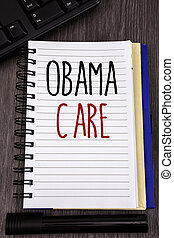 Conceptual hand writing showing Obama Care. Business photos showcasing Government Program of Insurance System Patient Protection.