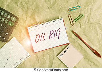 Conceptual hand writing showing Oil Rig. Business photo text large structure with equipment to remove oil from under the seabed Papercraft desk square spiral notebook office study supplies.