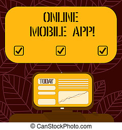 Conceptual hand writing showing Online Mobile App. Business photo text application software designed to run on smartphones Mounted Computer Screen with Line Graph on Desk Text Box.