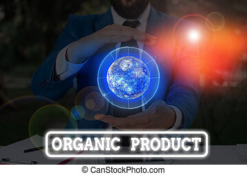 Conceptual hand writing showing Organic Product. Business photo text made from materials produced by organic agriculture Elements of this image furnished by NASA.
