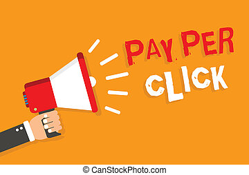 Conceptual hand writing showing Pay Per Click. Business photo showcasing Internet Advertising Model Search Engine marketing Strategy Man holding megaphone orange background message speaking.