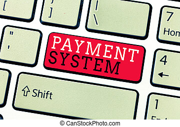 Conceptual hand writing showing Payment System. Business...
