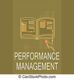 Conceptual hand writing showing Performance Management. Business photo text Improve Employee Effectiveness overall Contribution