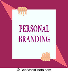 Conceptual hand writing showing Personal Branding. Business photo showcasing Practice of People Marketing themselves Image as Brands Two hands hold one big white paper placed on top and bottom.