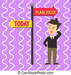 Conceptual hand writing showing Plan 2020. Business photo text detailed proposal for doing or achieving something next year Man Confused with Road Sign Pointing to Opposite Direction.