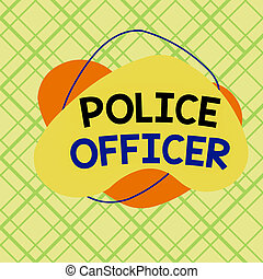 Conceptual hand writing showing Police Officer. Business photo showcasing a demonstrating who is an officer of the law enforcement team Asymmetrical format pattern object outline multicolor design.