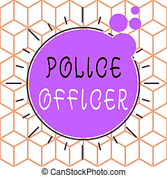 Conceptual hand writing showing Police Officer. Business photo showcasing a demonstrating who is an officer of the law enforcement team Asymmetrical uneven shaped pattern object multicolour design.