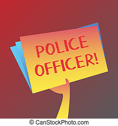 Conceptual hand writing showing Police Officer. Business photo text a demonstrating who is an officer of the law enforcement team Hand Holding Blank Space Color File Folder with Sheet Inside.