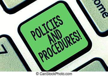 Conceptual hand writing showing Policies And Procedures. Business photo text Set of rules guidelines created by any organization Keyboard key Intention to create computer message idea.