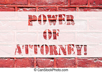Conceptual hand writing showing Power Of Attorney. Business photo text act for another demonstrating in specified or all legal matters Brick Wall art like Graffiti motivational call written on the wall.