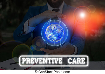 Conceptual hand writing showing Preventive Care. Business photo text care that you receive to prevent illnesses or diseases Elements of this image furnished by NASA.