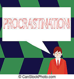 Conceptual hand writing showing Procrastination. Business photo showcasing Delay or Postpone something boring.