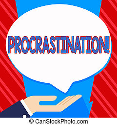 Conceptual hand writing showing Procrastination. Business photo text Delay or Postpone something boring.