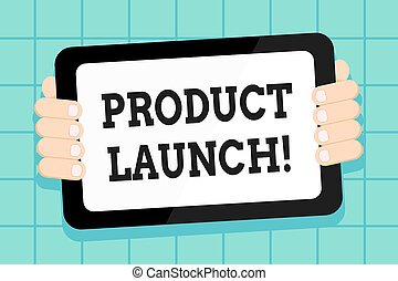 Conceptual hand writing showing Product Launch. Business photo showcasing when company decides to release new product in market Color Tablet Smartphone with Screen Handheld Back of Gadget.
