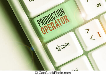 Conceptual hand writing showing Production Operator. ...
