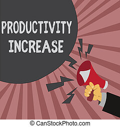 Conceptual hand writing showing Productivity Increase. Business photo showcasing get more things done Output per unit of Product Input