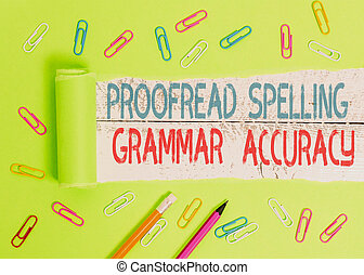 Conceptual hand writing showing Proofread Spelling Grammar ...