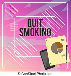 Conceptual hand writing showing Quit Smoking. Business photo text Discontinuing or stopping the use of tobacco addiction Layout Smartphone Off Ballpoint Notepad Business Pie Chart.