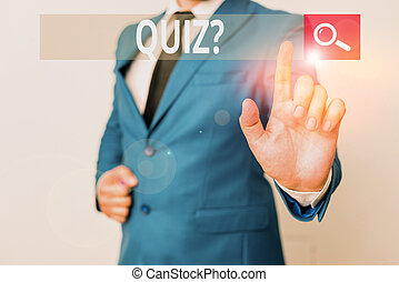 Conceptual hand writing showing Quiz Question. Business photo text test of knowledge as competition between individuals or teams Businessman with pointing finger in front of him.