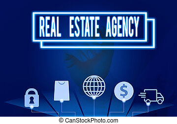 Conceptual hand writing showing Real Estate Agency. Concept meaning Business Entity Arrange Sell Rent Lease Manage Properties