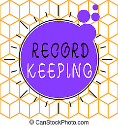 Conceptual hand writing showing Record Keeping. Business photo showcasing The activity or occupation of keeping records or accounts Asymmetrical uneven shaped pattern object multicolour design.