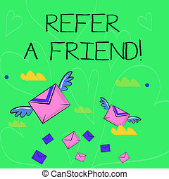 Conceptual hand writing showing Refer A Friend. Business photo showcasing direct someone to another or send him something like gift Colorful Airmail Letter Envelopes and Two of Them with Wings.