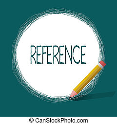 Conceptual hand writing showing Reference. Business photo text Mentioning or alluding to something Recommendation Mention