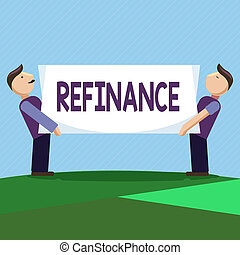 Conceptual hand writing showing Refinance. Business photo text Finance again Replacement of existing debt with another one