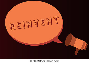 Conceptual hand writing showing Reinvent. Business photo text change something so much that it appears to be entirely new