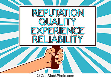 Conceptual hand writing showing Reputation Quality Experience Reliability. Business photo text Customer satisfaction Good Service Man hand holding poster important protest message blue background.