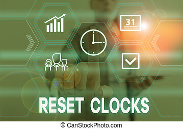 Conceptual hand writing showing Reset Clocks. Business photo...