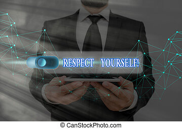 Conceptual hand writing showing Respect Yourself. Business ...