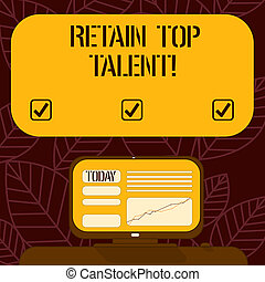 Conceptual hand writing showing Retain Top Talent. Business photo text ability of organization to retain and keep its employees Mounted Computer Screen with Line Graph on Desk Text Box.