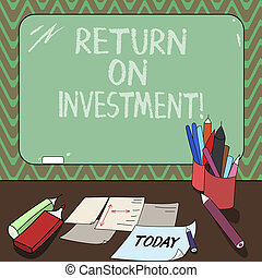 Conceptual hand writing showing Return On Investment. Business photo showcasing measures the gain or loss generated on an investment Mounted Blackboard with Chalk Writing Tools Sheets on Desk.