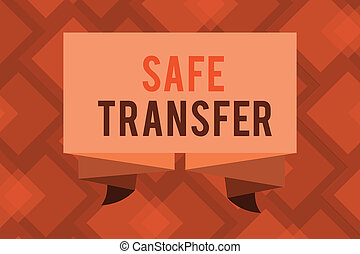 Conceptual hand writing showing Safe Transfer. Business...