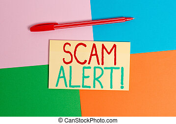 Conceptual hand writing showing Scam Alert. Business photo text fraudulently obtain money from victim by persuading him Office appliance square desk study supplies paper sticker.