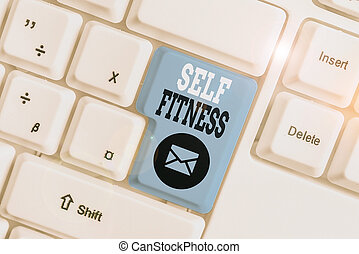 Conceptual hand writing showing Self Fitness. Business photo showcasing state of health and wellbeing and the ability to perform White pc keyboard with note paper above the white background.