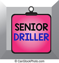 Conceptual hand writing showing Senior Driller. Business ...