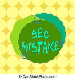 Conceptual hand writing showing Seo Mistake. Business photo ...