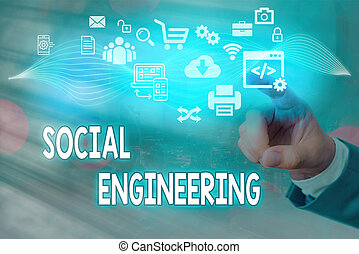 Conceptual hand writing showing Social Engineering. Business photo text Psychological Manipulation Gain Access thru Fraud.