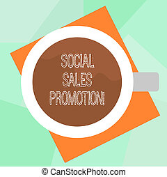 Conceptual hand writing showing Social Sales Promotion. Business photo text provide added value or incentives to consumers online Top View of Drinking Cup Filled with Beverage on Color Paper.